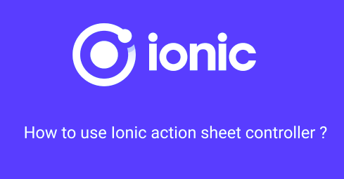 Ionic action sheet controller